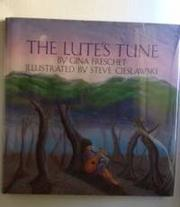 THE LUTE'S TUNE by Gina Freschet