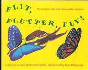 FLIT, FLUTTER, FLY! by Lee Bennett Hopkins