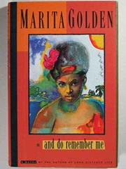 AND DO REMEMBER ME by Marita Golden