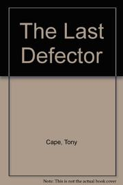 THE LAST DEFECTOR by Tony Cape