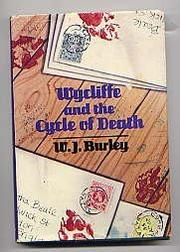 WYCLIFFE AND THE CYCLE OF DEATH by W.J. Burley