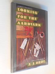 LOOKING FOR THE AARDVARK by A.J. Orde