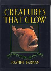 CREATURES THAT GLOW by Joanne Barkan