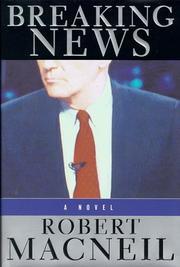BREAKING NEWS by Robert MacNeil