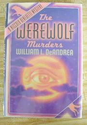 THE WEREWOLF MURDERS by William L. DeAndrea