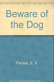BEWARE OF THE DOG by E.X. Ferrars