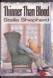 THINNER THAN BLOOD by Stella Shepherd