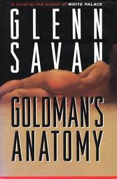 GOLDMAN'S ANATOMY by Glenn Savan