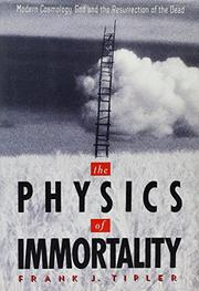 THE PHYSICS OF IMMORTALITY by Frank J. Tipler