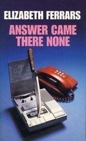 ANSWER CAME THERE NONE by E.X. Ferrars