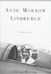 ANNE MORROW LINDBERGH by Susan Hertog