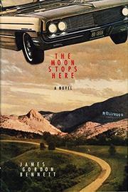 THE MOON STOPS HERE by James Gordon Bennett