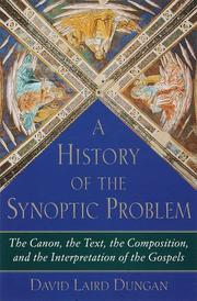 A HISTORY OF THE SYNOPTIC PROBLEM by David Laird Dungan
