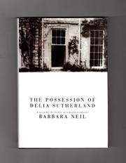 THE POSSESSION OF DELIA SUTHERLAND by Barbara Neil
