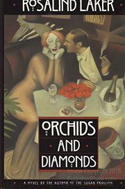 ORCHIDS AND DIAMONDS by Rosalind Laker