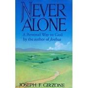 NEVER ALONE by Joseph F. Girzone