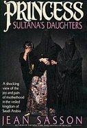 PRINCESS SULTANA'S DAUGHTERS by Jean Sasson