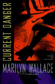 CURRENT DANGER by Marilyn Wallace