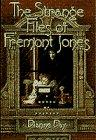THE STRANGE FILES OF FREMONT JONES by Dianne Day