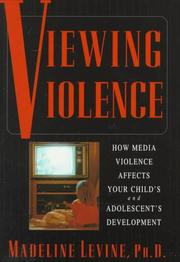 VIEWING VIOLENCE by Madeline Levine