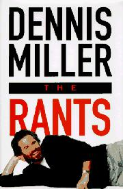 THE RANTS by Dennis Miller