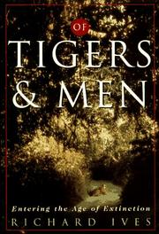 OF TIGERS AND MEN by Richard Ives