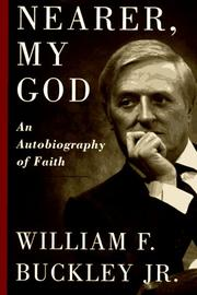 NEARER, MY GOD by William F. Buckley Jr.