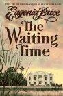 THE WAITING TIME by Eugenia Price
