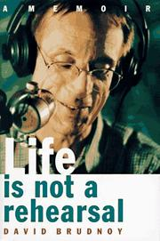 LIFE IS NOT A REHEARSAL by David Brudnoy