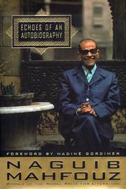 ECHOES OF AN AUTOBIOGRAPHY by Naguib Mahfouz