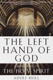 THE LEFT HAND OF GOD: A Biography of The Holy Spirit by Adolf Holl