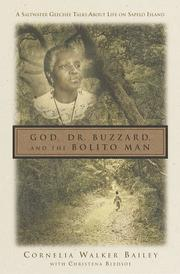 GOD, DR. BUZZARD, AND THE BOLITO MAN by Cornelia Walker Bailey