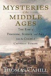 THE MYSTERIES OF THE MIDDLE AGES by Thomas Cahill