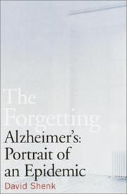 THE FORGETTING ALZHEIMER'S by David Shenk