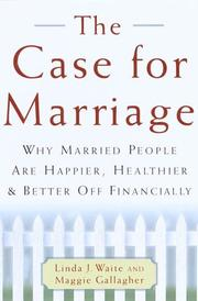 THE CASE FOR MARRIAGE by Linda J. Waite