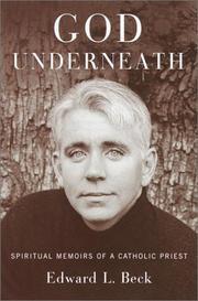 GOD UNDERNEATH by Edward L. Beck