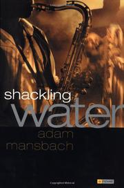 SHACKLING WATER by Adam Mansbach