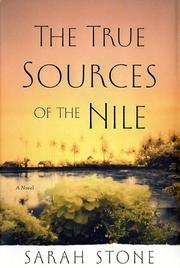 THE TRUE SOURCES OF THE NILE by Sarah Stone