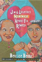 JIM & LOUELLA'S HOMEMADE HEART-FIX REMEDY by Bertice Berry