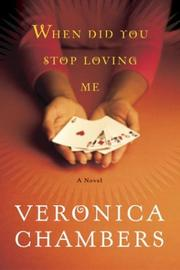 WHEN DID YOU STOP LOVING ME? by Veronica Chambers