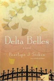 DELTA BELLES by Penelope J. Stokes