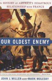 OUR OLDEST ENEMY by John J. Miller