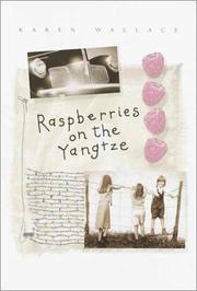 RASPBERRIES ON THE YANGTZE by Karen Wallace