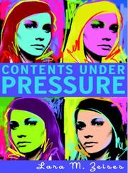 CONTENTS UNDER PRESSURE by Lara M. Zeises