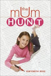 THE MUM HUNT by Gwyneth Rees
