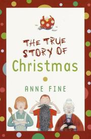 THE TRUE STORY OF CHRISTMAS by Anne Fine
