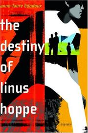 THE DESTINY OF LINUS HOPPE by Anne-Laure Bondoux