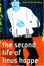 THE SECOND LIFE OF LINUS HOPPE by Anne-Laure Bondoux