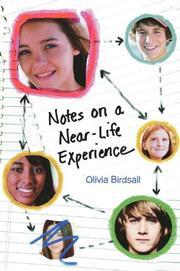NOTES ON A NEAR-LIFE EXPERIENCE by Olivia Birdsall