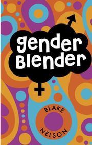 GENDER BLENDER by Blake Nelson